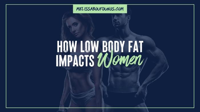 The Dangers of Very Low Body Fat Levels in Women