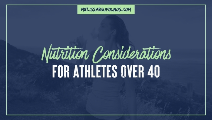 Nutrition Considerations for Athletes Over 40