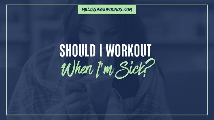 Should I Workout When I'm Sick?